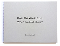 Simon Faithfull, Does the World Exist When I'm Not There?